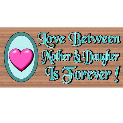 Mohter Wood Signs - Love Between Mother & Daugher -GS 1987 -Daughter Sign