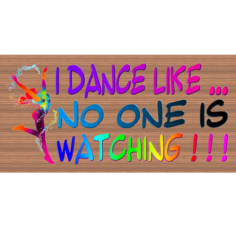 Wood Signs - Dance - GS2159 -Wood Sign with Saying - Dance Sign - Rustic Wood Sign