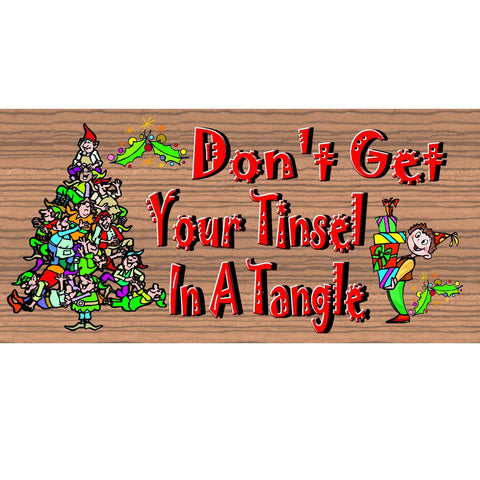 Christmas Wood Signs - Handmade Christmas Sign Don't Get Your Tinsel in a Tangle- GS1542- Christmas Wood Plaque - Primitive