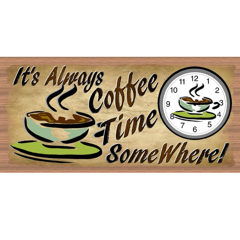 Wood Signs -It's Always Coffee Time Somewhere GS 557 Gigglesticks Wood plaque Coffee