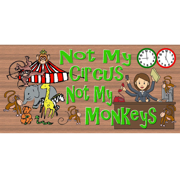 Wood Signs - Handmade Wood sign, Not My Circus Not My Monkeys Sign - Not My Circus Not My Monkeys Art GS2239