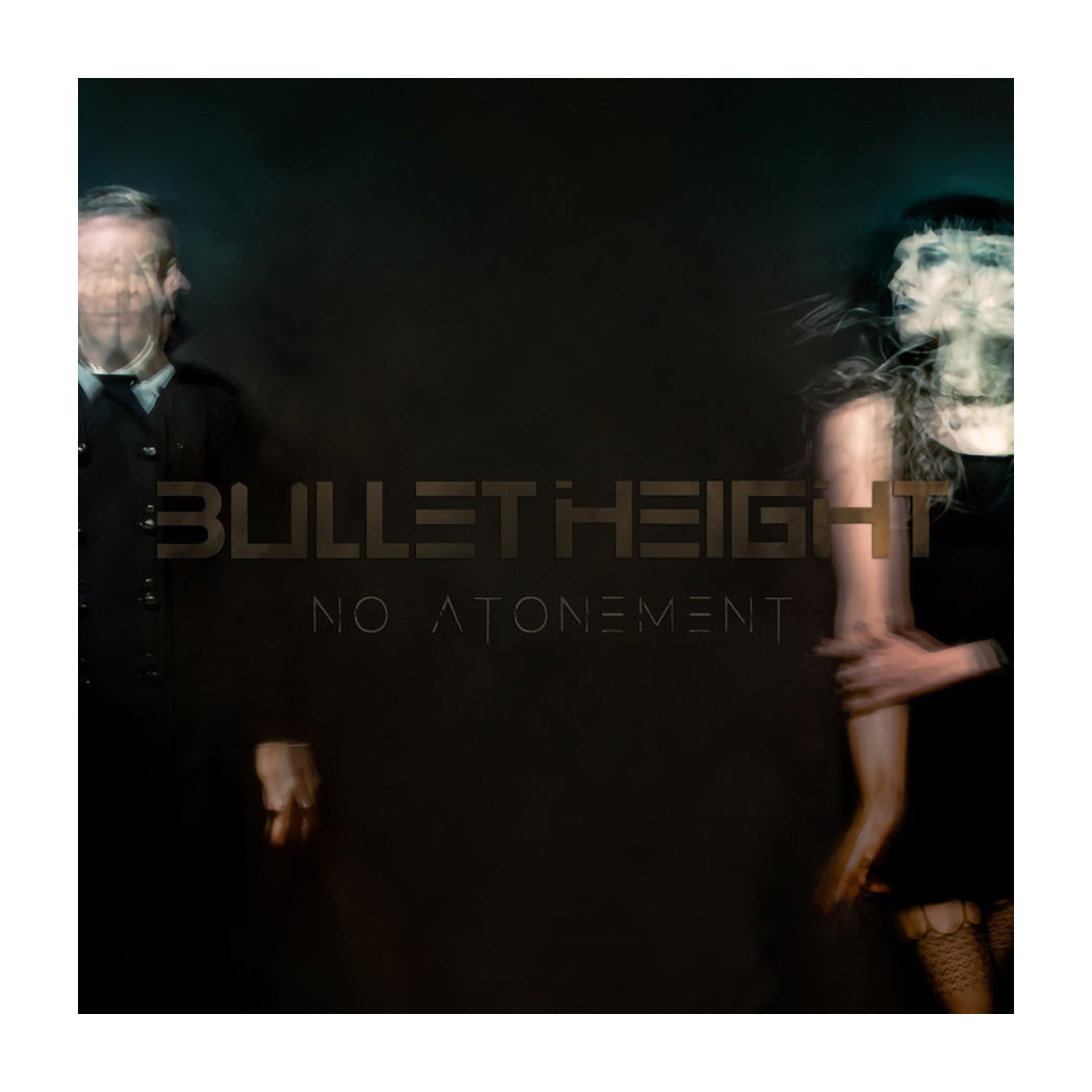 Bullet Height - No Atonement (Green Petrol Ltd)