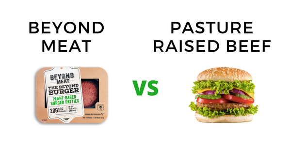 Beyond Meat Burger vs. pasture raised beef