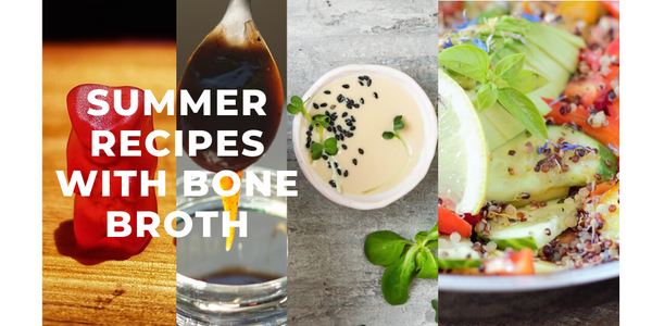 8 Quick & Easy Summer Recipes Using Bone Broth