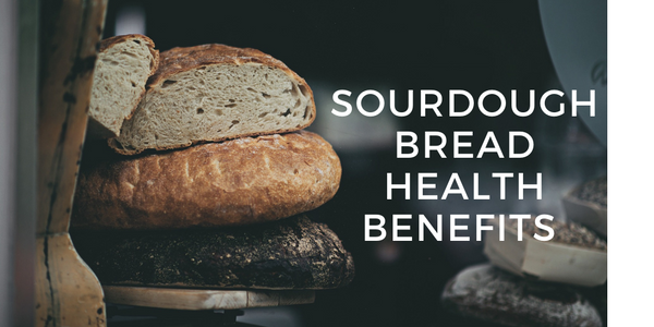sourdough bread health benefits and how to make your own