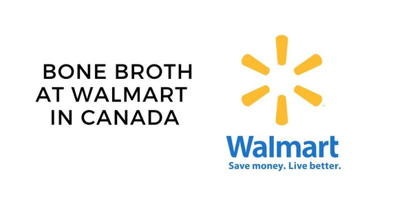 Walmart bone broth in Canada