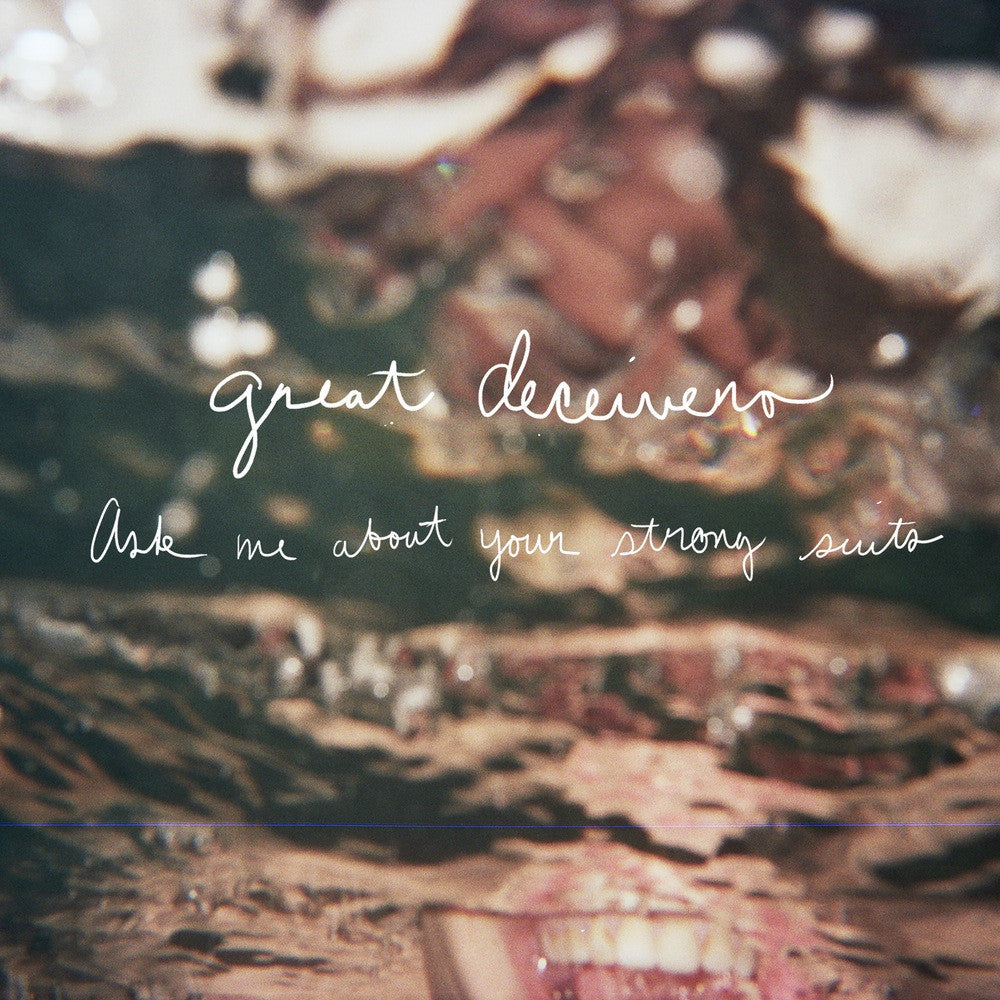 Great Deceivers - Ask Me About Your Strong Suits