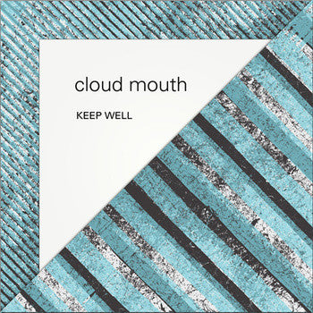 Cloud Mouth - Keep Well