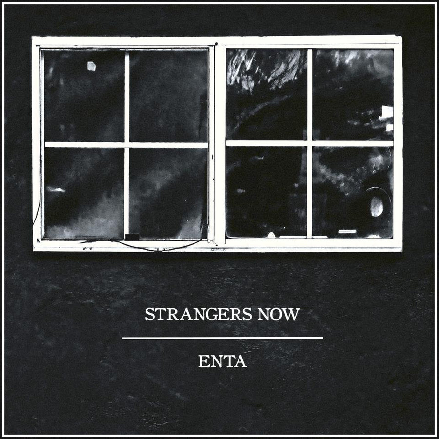 Strangers Now // Enta - split