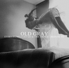 Old Gray - Everything I Let Go