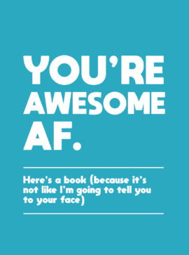 You're Awesome AF