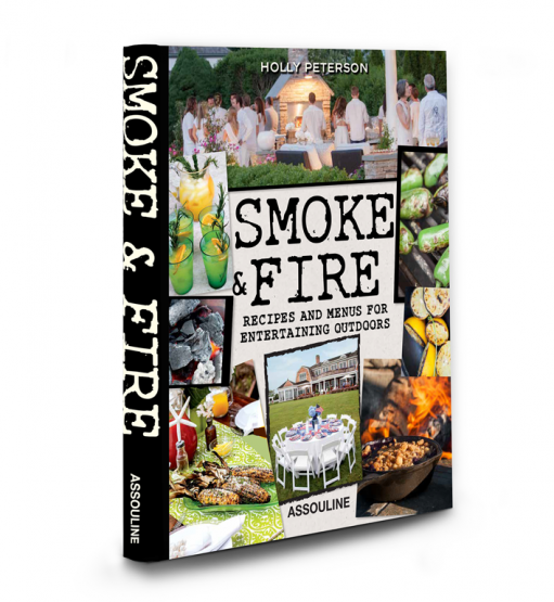 Smoke & Fire Menus, Recipes, Outdoor Entertaining