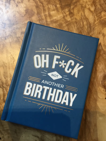 Oh F*ck Not Another Birthday