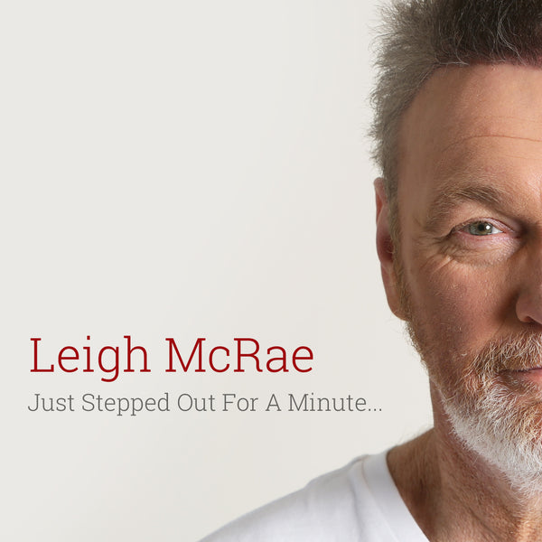 Leigh McRae - Just Stepped Out For A Minute