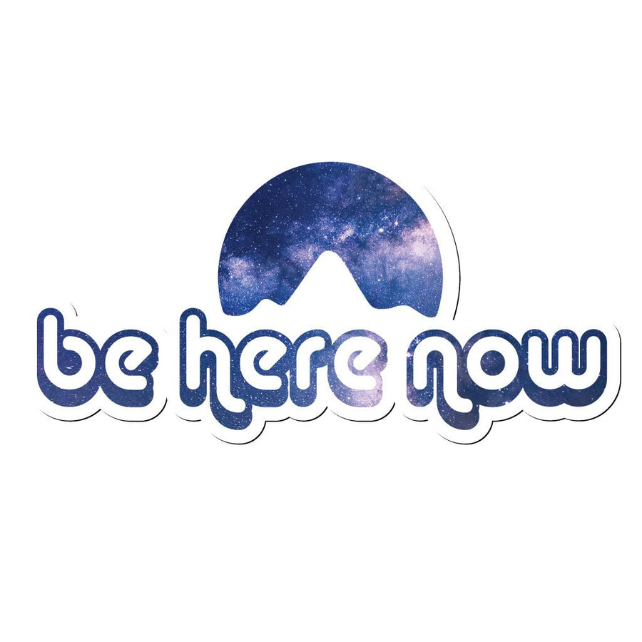 Be Here Now Stickers