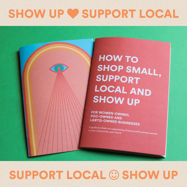 HOW TO SHOW UP FOR DIVERSE SMALL BUSINESSES: A BBATX DIGITAL GUIDE