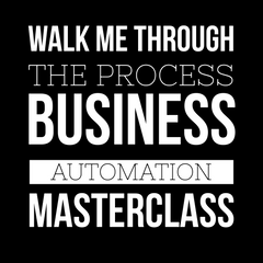 Walk Me Through The Process Business Automation