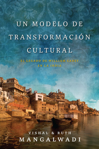 Un Modelo de Transformación Cultural, El legado de William Carey en la India, Vishal y Ruth Mangalwadi