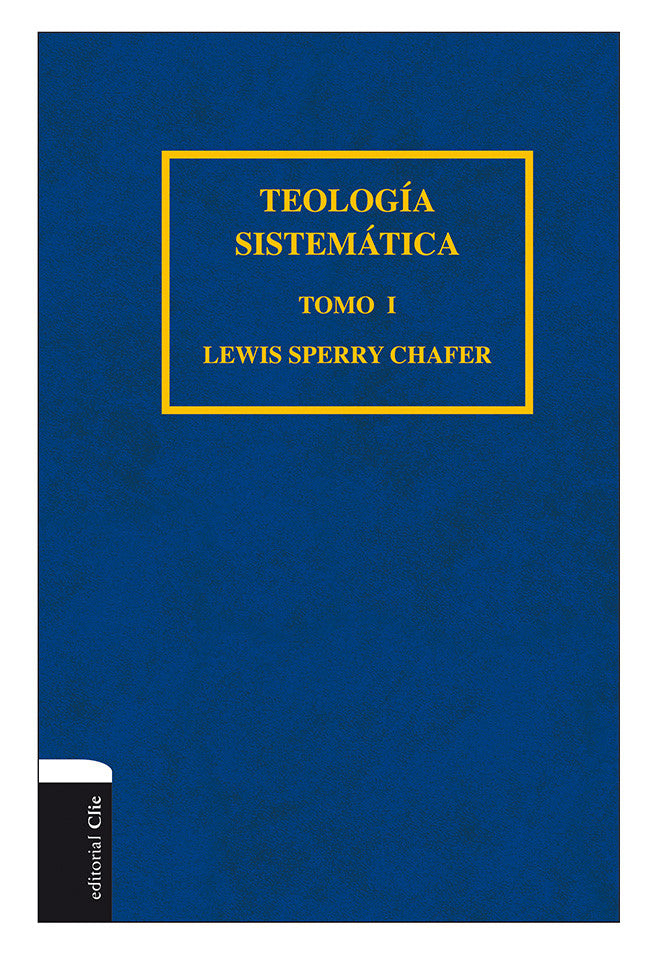 Teologia Sistematica Tomo I, Lewis Sperry Chafer