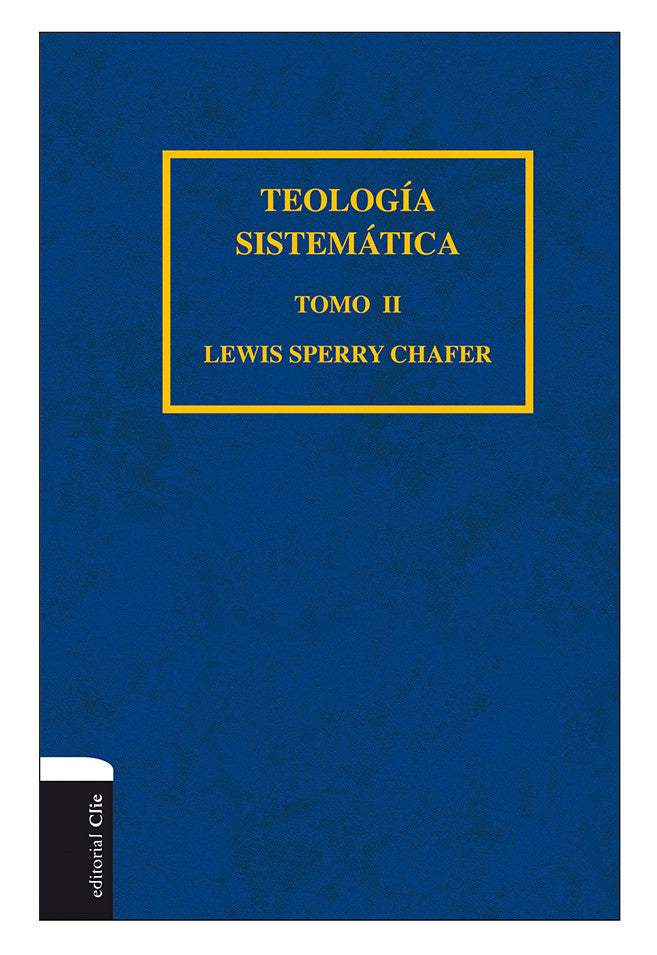 Teologia Sistematica Tomo II, Lewis Sperry Chafer