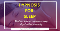 Hypnosis for sleep for overcoming sleep deprivation