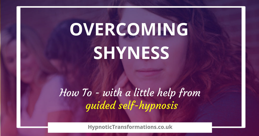 Overcoming Shyness – with a little help from guided self hypnosis