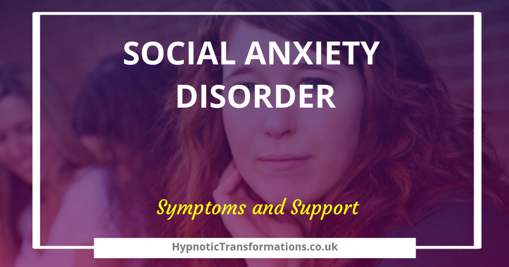 Social Anxiety – Symptoms and Support