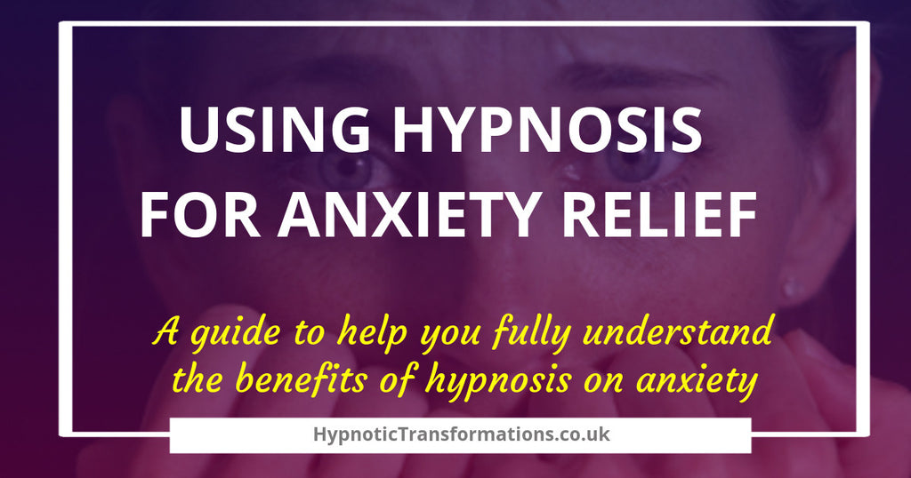 Using Hypnosis for Anxiety Relief