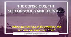 The conscious mind, the subconscious mind and hypnosis