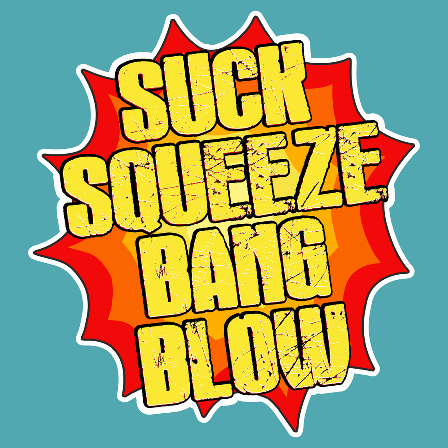 Suck Squeeze Bang Blow Sticker - Silly Stuff - StickeredUp4LeMans