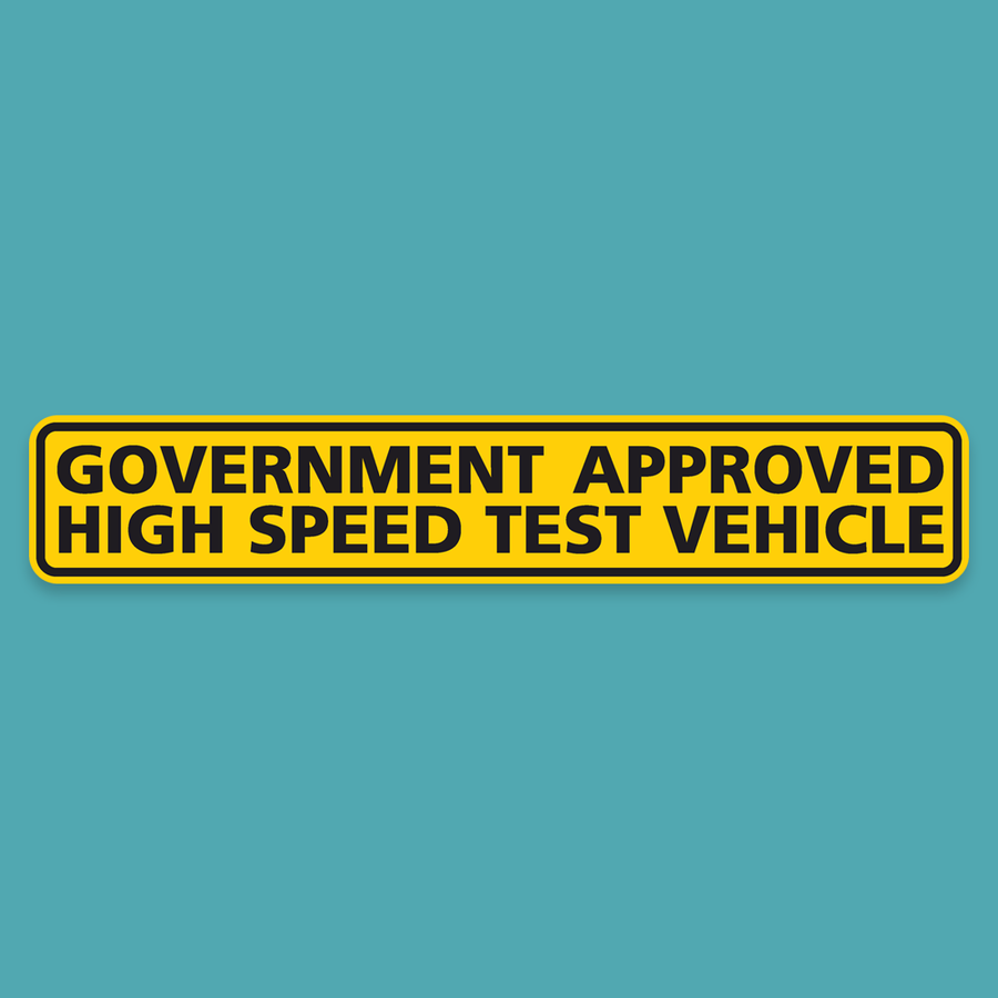 Government Approved High Speed Test Vehicle Bumper Sticker - Silly Stuff - StickeredUp4LeMans