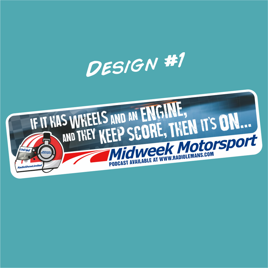 "Midweek Motorsport - ""If It Has Wheels and an Engine..."" Bumper Sticker"