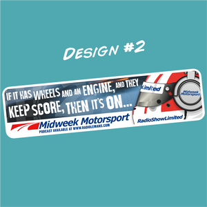 "Midweek Motorsport - ""If It Has Wheels and an Engine..."" Bumper Sticker - Radiolemans - StickeredUp4LeMans"