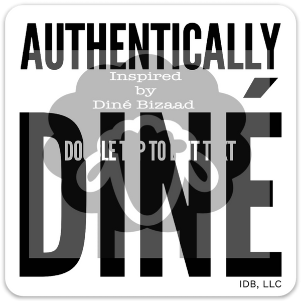 Authentically Diné Sticker (3 mil)