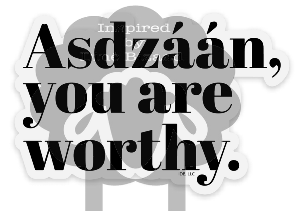 You Are Worthy.
