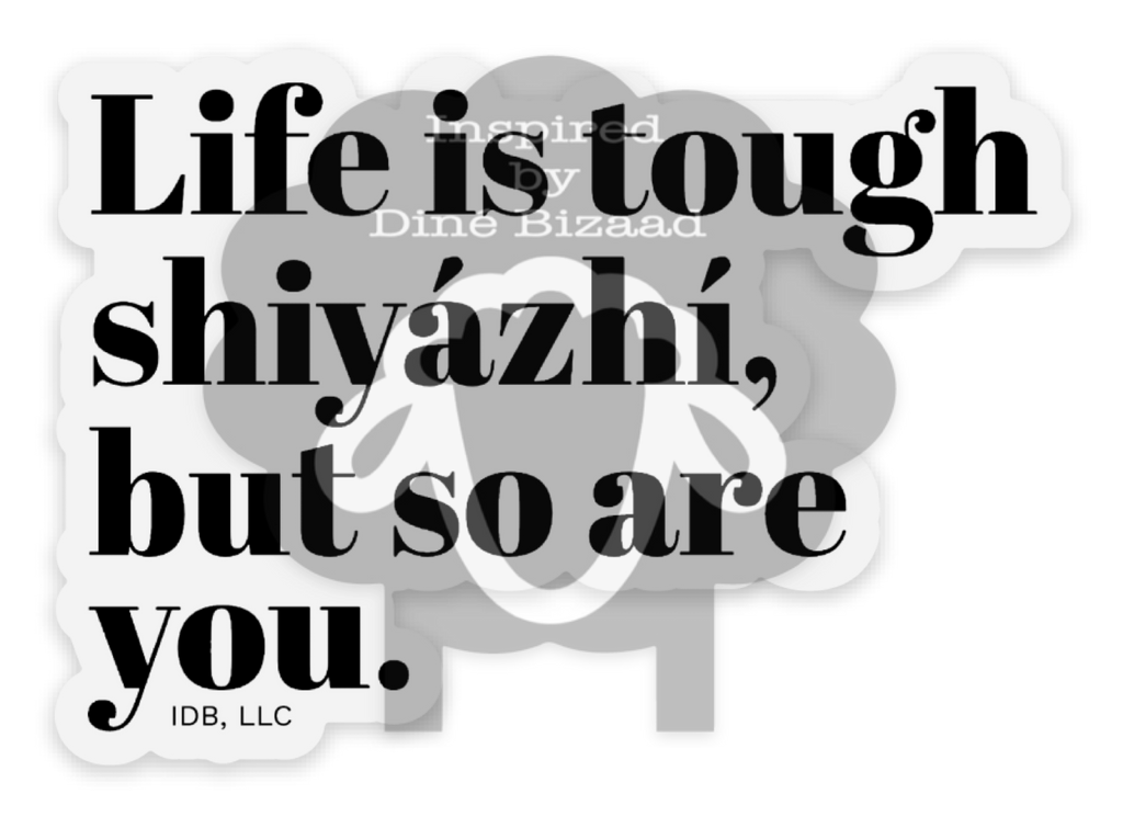 Life is Tough Sticker