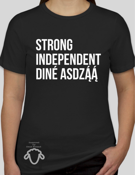Strong Independent Diné Asdzą́ą́ Tee