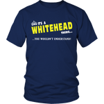 It's A Whitehead Thing, You Wouldn't Understand