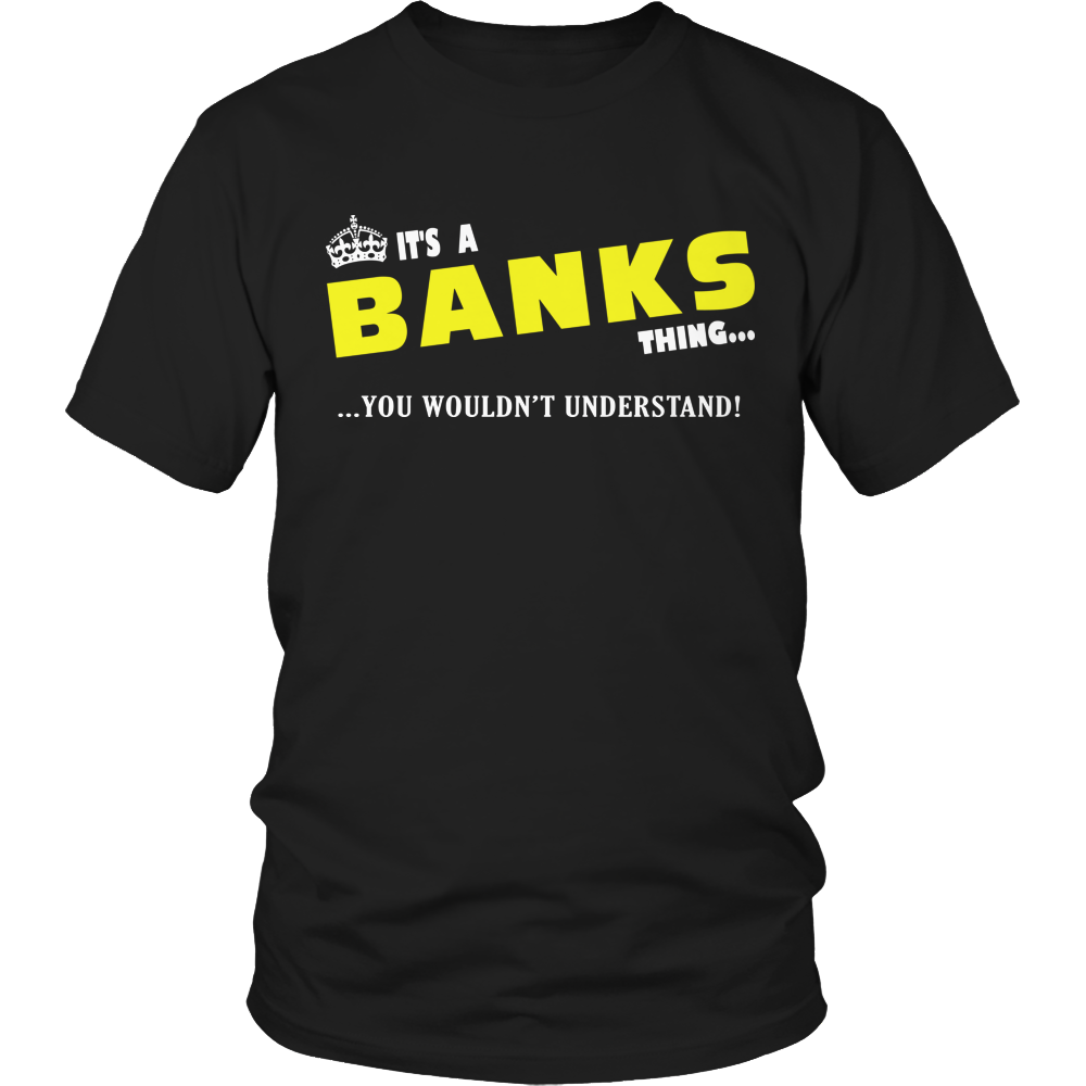 It's A Banks Thing, You Wouldn't Understand