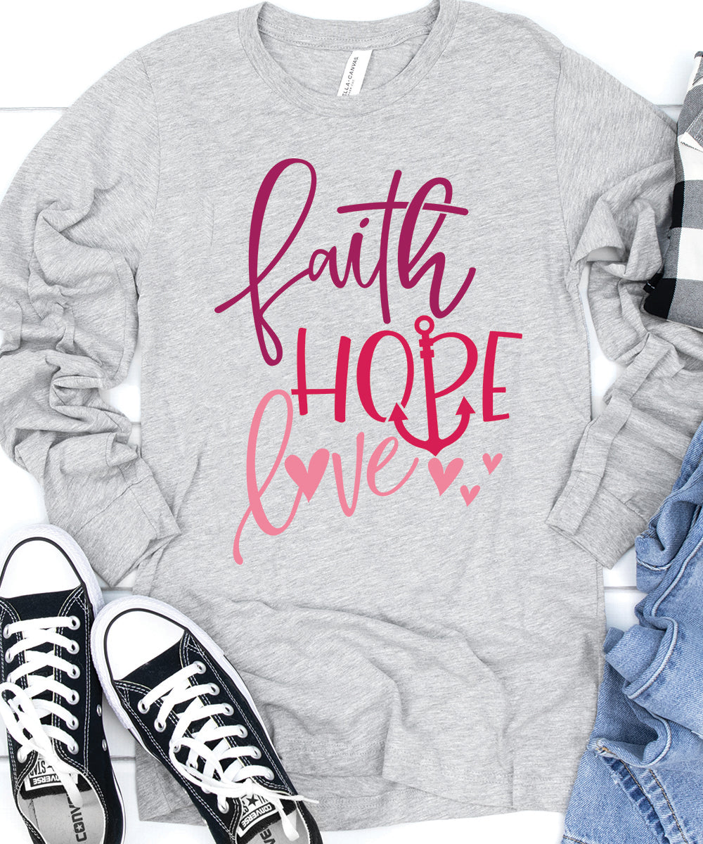 Faith Hope Love Long Sleeve