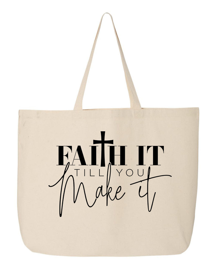 Faith Til You Make It Tote