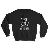 God Is Good Sweatshirt