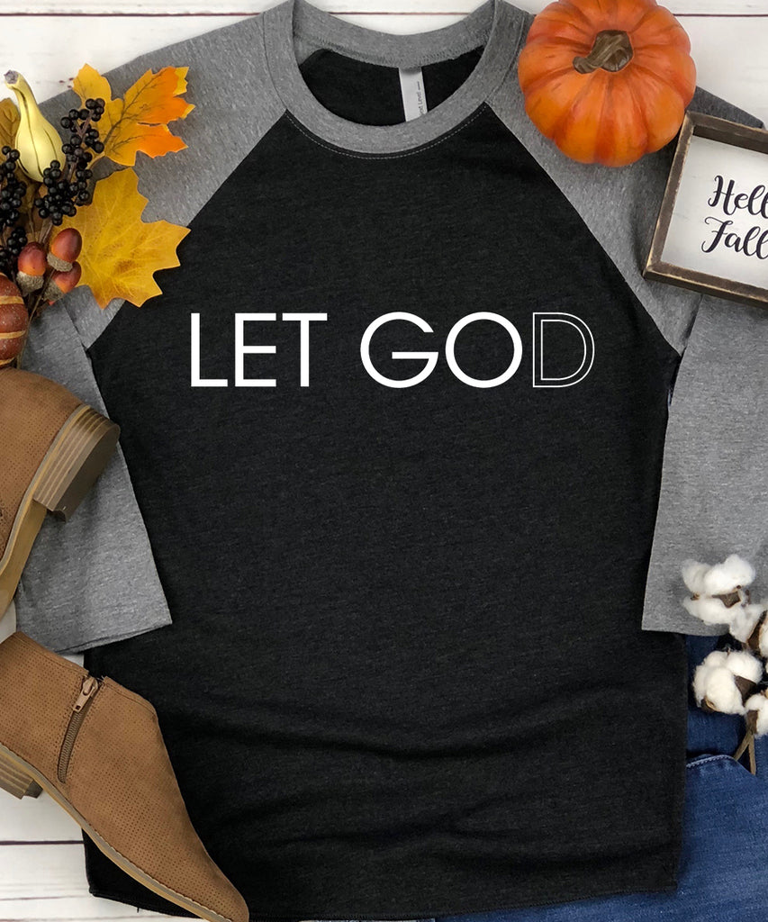Let Go and Let God Baseball Tee