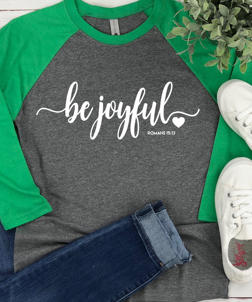 Be Joyful Raglan Baseball Tee