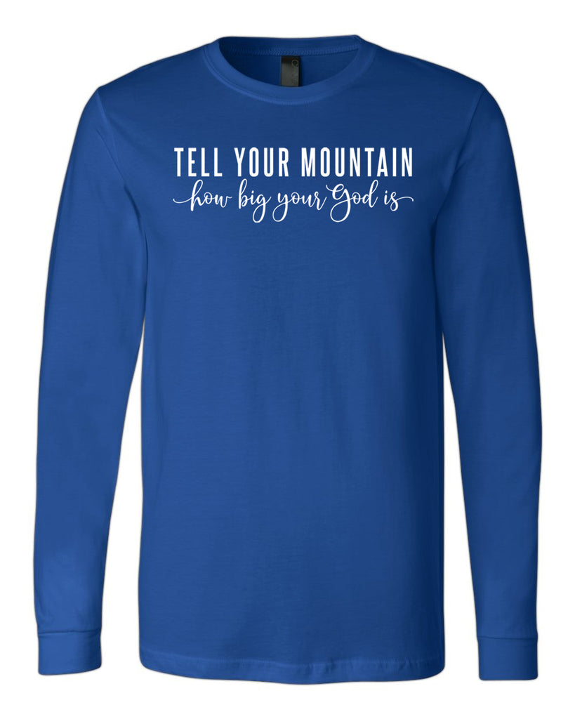 Tell Your Mountain Long Sleeve