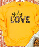 God Is Love Sweatshirt or Hoodie
