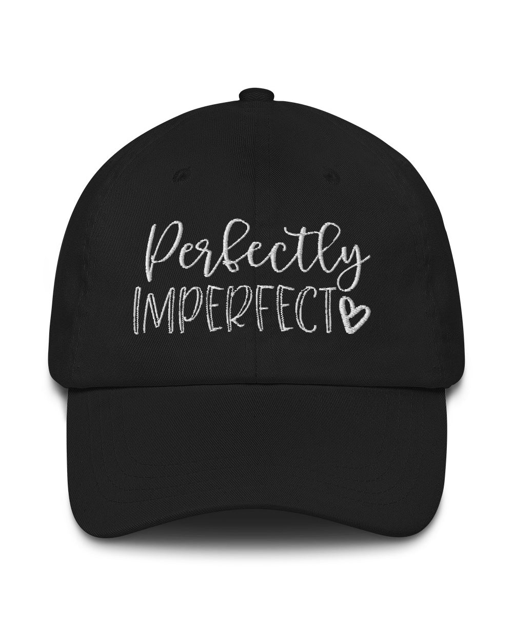 Perfectly Imperfect Classic Dad Style Hat