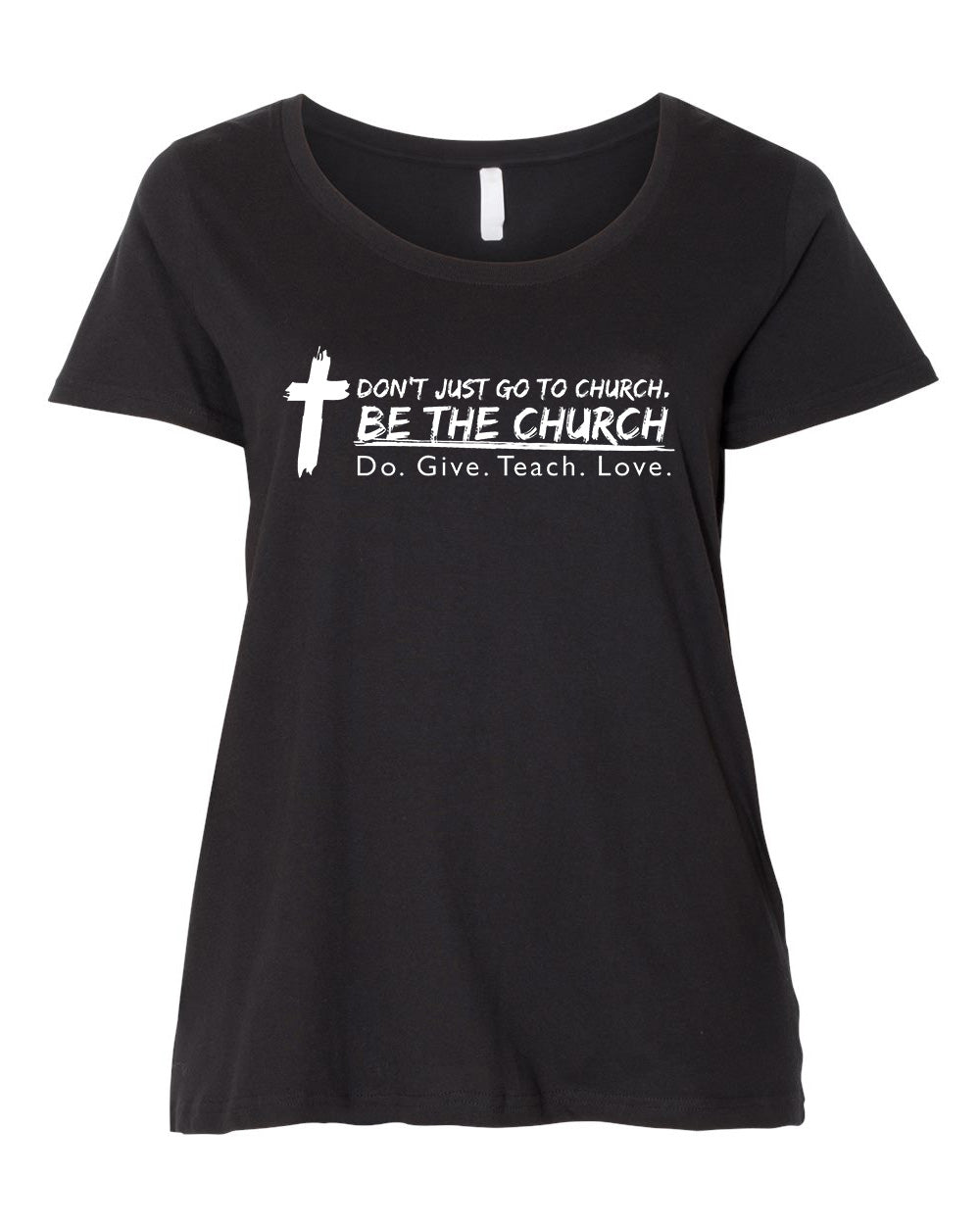 Don't Just Go To Church. Be The Church - Curvy Collection
