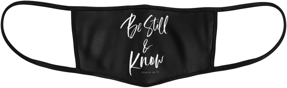 Be Still & Know Mask