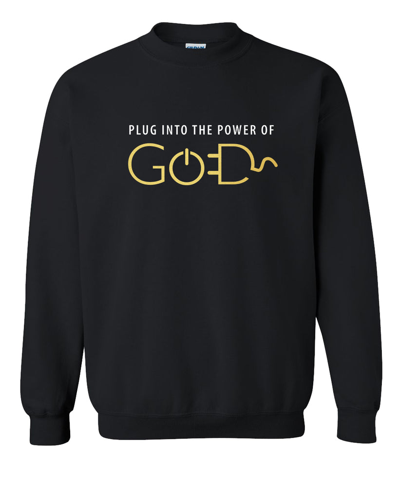 Plug  Into The Power of God Sweatshirt